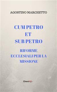 Cover Cum Petro et sub Petro. Riforme ecclesiali per la missione