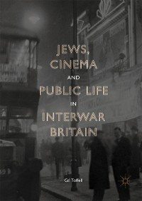 Cover Jews, Cinema and Public Life in Interwar Britain