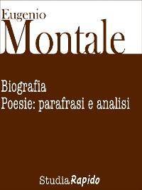 Cover Eugenio Montale. Biografia e poesie: parafrasi e analisi
