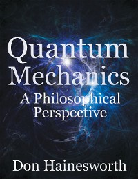 Cover Quantum Mechanics - a Philosophical Perspective