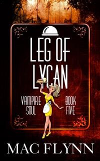 Cover Leg of Lycan: Vampire Soul, Book Five (Vampire Romantic Comedy)