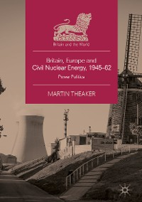 Cover Britain, Europe and Civil Nuclear Energy, 1945–62