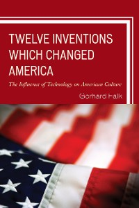 Cover Twelve Inventions Which Changed America