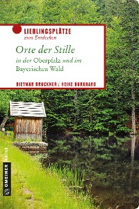 Cover Orte der Stille in der Oberpfalz und im Bayerischen Wald