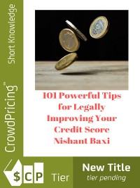 Cover 101 Powerful Tips for Legally Improving Your Credit Score