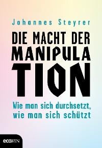 Cover Die Macht der Manipulation