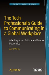Cover The Tech Professional's Guide to Communicating in a Global Workplace