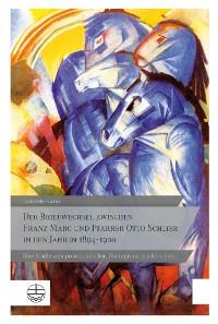 Cover Der Briefwechsel zwischen Franz Marc und Pfarrer Otto Schlier in den Jahren 1894–1900