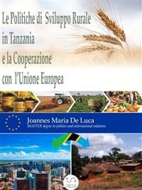 Cover Le Politiche di Sviluppo Rurale in Tanzania e la Cooperazione con l'Unione Europea