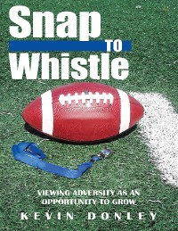Cover Snap to Whistle: Viewing Adversity As an Opportunity to Grow
