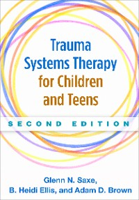 Cover Trauma Systems Therapy for Children and Teens, Second Edition