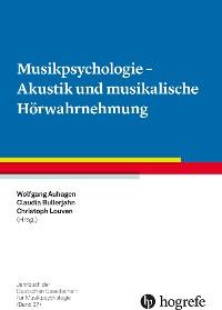 Cover Musikpsychologie - Akustik und musikalische Hörwahrnehmung