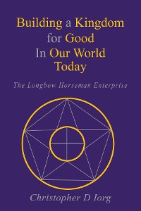 Cover Building a Kingdom for Good In Our World Today