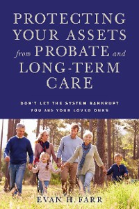 Cover Protecting Your Assets from Probate and Long-Term Care