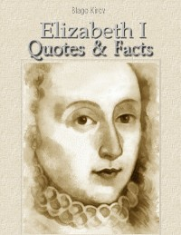 Cover Elizabeth I: Quotes & Facts