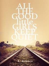 Cover All the Good Little Girls Keep Quiet