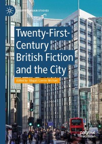 Cover Twenty-First-Century British Fiction and the City