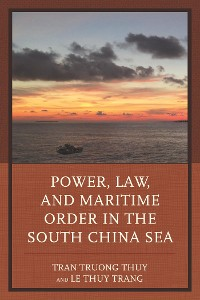 Cover Power, Law, and Maritime Order in the South China Sea