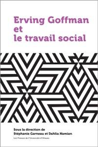 Cover Erving Goffman et le travail social