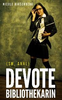 Cover Devote Bibliothekarin (SM, Anal)