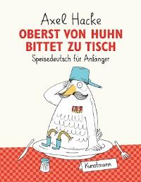 Cover Oberst von Huhn bittet zu Tisch
