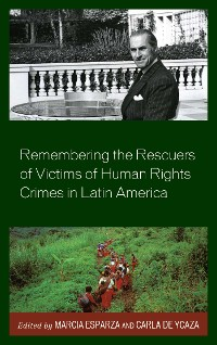 Cover Remembering the Rescuers of Victims of Human Rights Crimes in Latin America