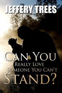 Cover Can You Really Love Someone You Can't Stand?