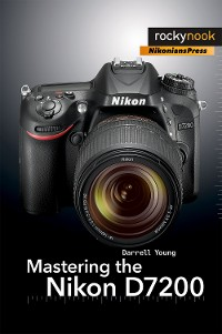 Cover Mastering the Nikon D7200