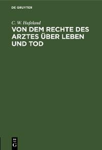Cover Von dem Rechte des Arztes über Leben und Tod
