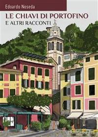 Cover Le chiavi di Portofino e altri racconti