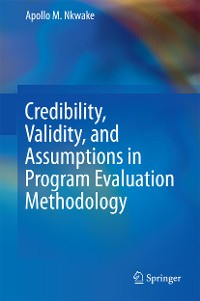 Cover Credibility, Validity, and Assumptions in Program Evaluation Methodology
