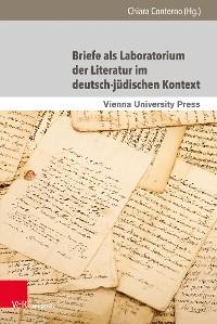 Cover Briefe als Laboratorium der Literatur im deutsch-jüdischen Kontext