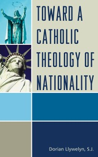 Cover Toward a Catholic Theology of Nationality