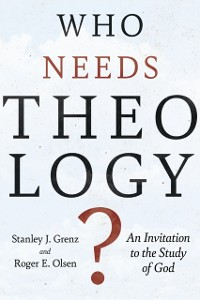 Cover Who Needs Theology?