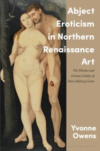 Cover Abject Eroticism in Northern Renaissance Art