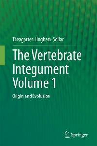 Cover The Vertebrate IntegumentVolume 1