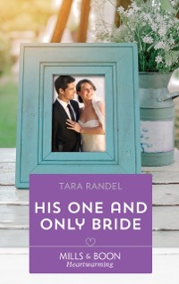 Cover His One And Only Bride (Mills & Boon Heartwarming) (The Business of Weddings, Book 6)