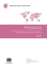 Cover Precursors and Chemicals Frequently Used in the Illicit Manufacture of Narcotic Drugs and Psychotropic Substances 2019