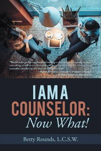 Cover I Am a Counselor: Now What!