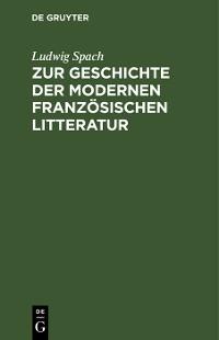 Cover Zur Geschichte der modernen französischen Litteratur