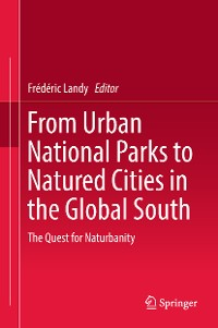 Cover From Urban National Parks to Natured Cities in the Global South
