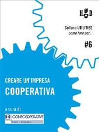 Cover Creare un'impresa cooperativa