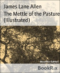 Cover The Mettle of the Pasture (Illustrated)