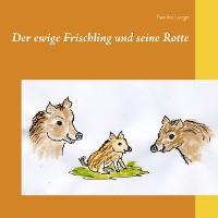 Cover Der ewige Frischling und seine Rotte