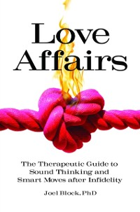 Cover Love Affairs: The Therapeutic Guide to Sound Thinking and Smart Moves After Infidelity