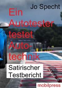 Cover Ein Autotester testet Autotechnik