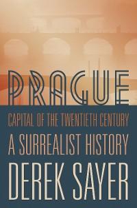 Cover Prague, Capital of the Twentieth Century