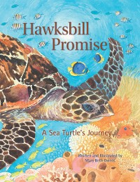 Cover Hawksbill Promise: The Journey of an Endangered Sea Turtle (Tilbury House Nature Book)