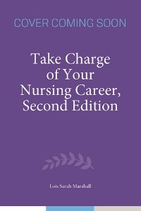 Cover Take Charge of Your Nursing Career, Second Edition