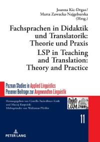 Cover Fachsprachen in Didaktik und Translatorik: Theorie und Praxis / LSP in Teaching and Translation: Theory and Practice